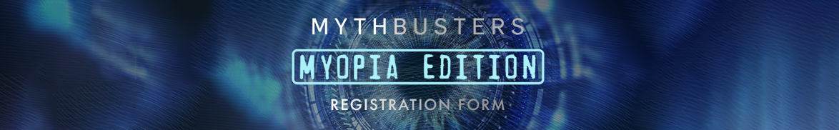 MythBusters: Myopia Edition - Register Now
